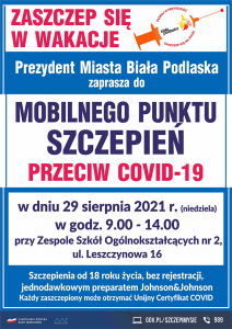 plakat informacyjny, Prezydent Miasta Biała Podlaska zaprasza do mobilnego punktu szczepień przeciwko Covid-19, 29 sierpnia 2021 w godzinach od 9 do 14 przy Zespole Szkół Ogólnokształcących nr 2 ul. Leszczynowa 16